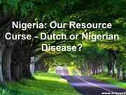 Nigeria: Our Resource Curse - Dutch or Nigerian Disease?