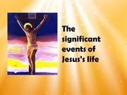 Jesus significant events 2013 for slides