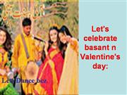 Let's celebrate basant n Valentine's day