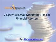 7 Essential Email Marketing Tips For Financial Advisers