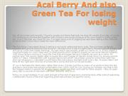Acai Berry And also Green Tea For losing weight