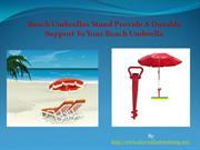 Strenghten your beach umbrella with beach umbrellas stand