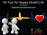 40 Tips for Happy Health Life
