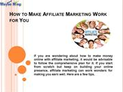 How to Make Affiliate Marketing Work