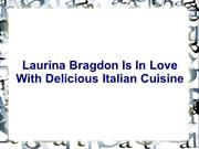 Laurina Bragdon Is In Love With Delicious Italian Cuisine