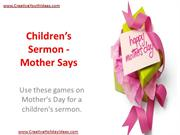 Children's Sermon - Mother Says