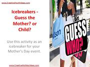 Icebreakers - Guess the Mother or Child