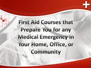 First Aid Courses that Prepare You for any Medical Emergency in Your H