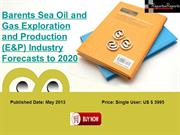 Oil and Gas Exploration and Production (E&P) in the Barents Sea