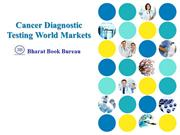 Cancer Diagnostic Testing World Markets