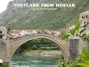 Postcard from Mostar - Bosnia and Herzegovina