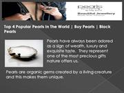 Top 4 Popular Pearls In The World | Buy Pearls | Black Pearls