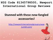 NIG Code 81345798500, Newport International Group Reviews
