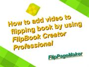 How to add video to flipping book by using FlipBook Creator Profession
