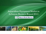 Aquaculture Equipment Market in Lebanon Business Report 2013