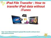 iPAD file transfer without iTunes