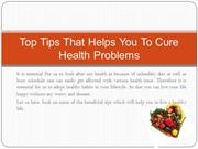 Top Tips That Helps You To Cure Health Problems