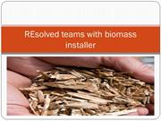 REsolved teams with biomass installer