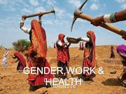 Gender,work & health