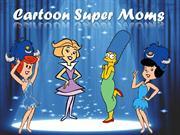 Cartoon Super Moms