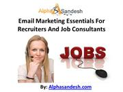 Email Marketing Essentials For Recruiters And Job Consultants