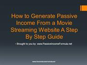 How to Generate Passive Income From a Movie Streaming Website A Step B