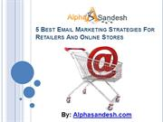 5 Best Email Marketing Strategies For Retailers And Online Stores