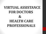 VIRTUAL ASSISTANCE FOR DOCTORS & HEALTH CARE PROFESSIONALS