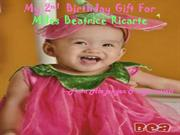 My  2nd    Birthday  Gift  For     Miles  Beatrice  Ricarte