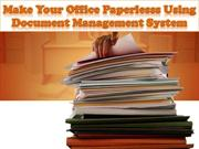 Make Your Office Paperlesss Using Document Management System