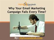 Why Your Email Marketing Campaign Fails Every Time
