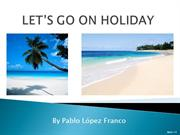 LET'S GO ON HOLIDAY