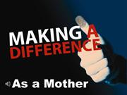 2013_05_12_Making a Difference as a Mother_Pastor Judy Burgio