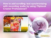 How to add scrolling text synchronizing with recording audio by using