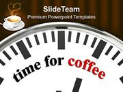 Time_For_Coffee_Refreshment_Fun_PowerPoint_Templates_PPT_Themes_And_Gr