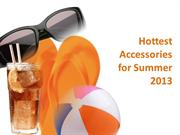 Hottest Accessories for Summer 2013