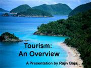 Tourism - An Overview