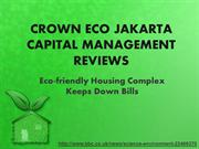 Crown Eco Jakarta Capital Management Reviews: Eco-Friendly Houses