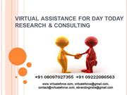 VIRTUAL ASSISTANCE FOR DAY TODAY RESEARCH & CONSULTING