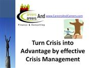 Turn Crisis into Advantage by effective Management