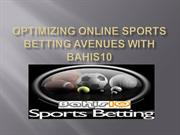 Optimizing online sports betting avenues with bahis10