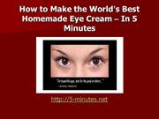 The World's Best Homemade Eye Cream