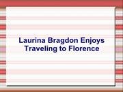 Laurina Bragdon Enjoys Traveling to Florence