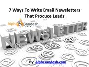 7 Ways To Write Email Newsletters That Produce Leads