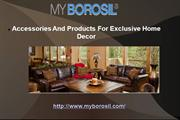 Accessories And Products For Exclusive Home Decor