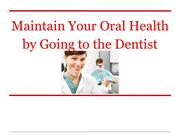 Maintain Your Oral Health by Going to the Dentist