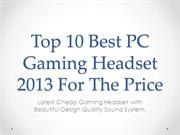 Top 10 Best PC Gaming Headset 2013 For The Price