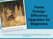 Home Energy-Efficiency Upgrades for Beginners