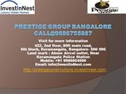 Prestige Group BangaloreProject Call@9686755887