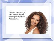 Raquel Welch wigs can be Utilized as all Purpose of Hair Accessories
